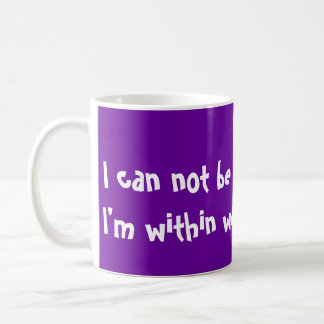 "Funny ""I can""t be driven crazy"" Mug Coffee Mug Cup"