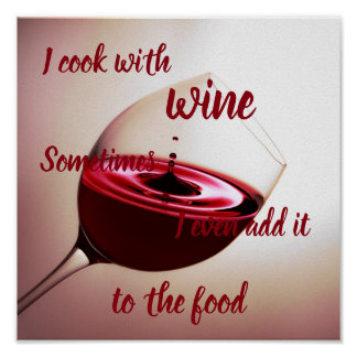 Funny // I cook with wine... Poster