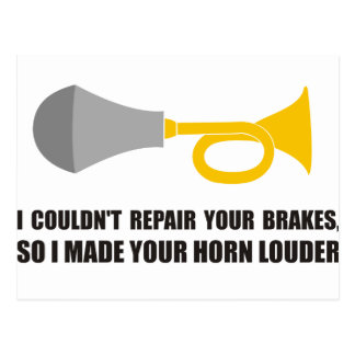 Funny - I couldn't repair your brakes, horn louder Postcard
