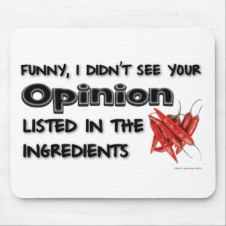 Funny I Didn t See Your Opinion Mouse Pad