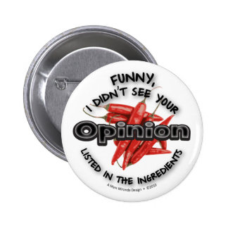 Funny, I Didn't See Your Opinion 2 Inch Round Button