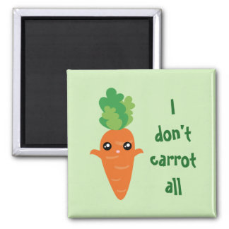 Funny I don't Carrot All Food Pun Humor Cartoon Magnet