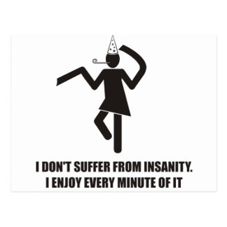 Funny - I don't suffer from insanity. I enjoy it Post Cards