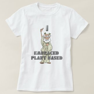 Funny I Embraced Plant Based Women's T-Shirt