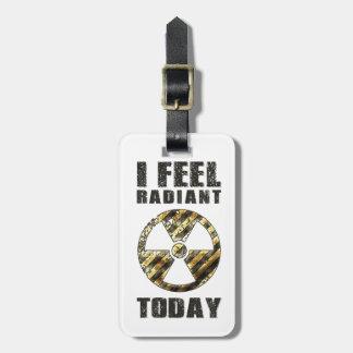 Funny I Feel Radiant Luggage Tag