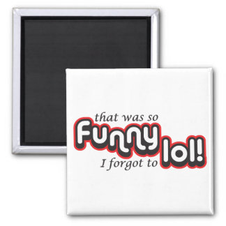 Funny I forgot to lol 2 Inch Square Magnet