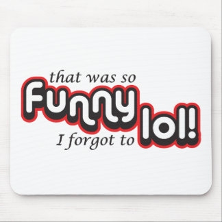 Funny I forgot to lol Mousepads