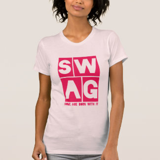 Funny I Got Swag T-shirt for Ladies and Girls