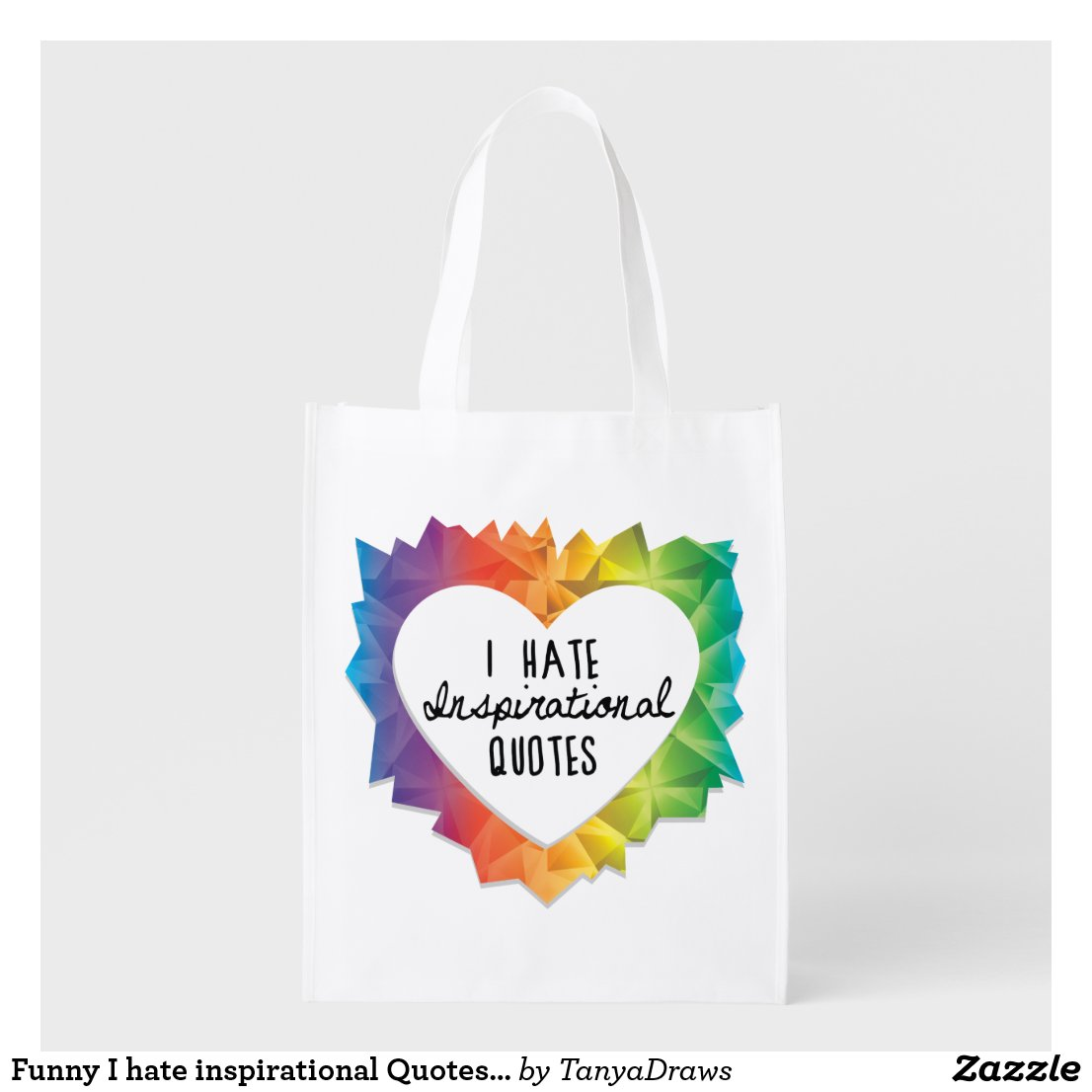 Funny I hate inspirational Quotes Text Reusable Grocery Bag
