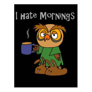 Funny I Hate Mornings Owl Cartoon Postcard
