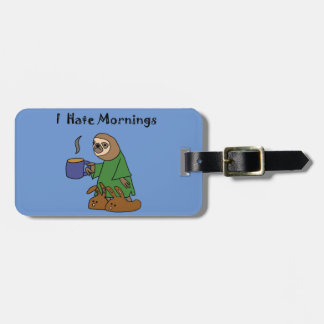 Funny I Hate Mornings Sloth Cartoon Bag Tag