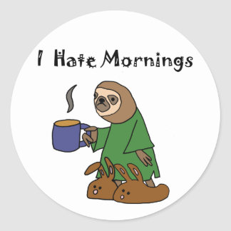 Funny I Hate Mornings Sloth Cartoon Classic Round Sticker