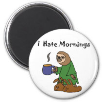 Funny I Hate Mornings Sloth Cartoon Magnet