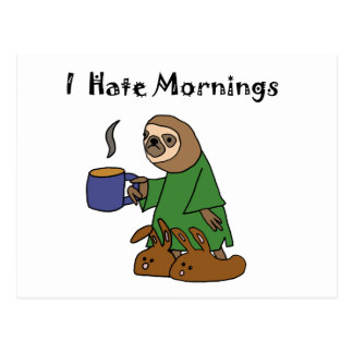 Funny I Hate Mornings Sloth Cartoon Postcard
