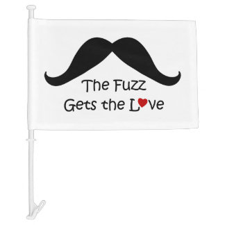 Funny I Heart Fuzz Gets The Love Mustache Car Flag