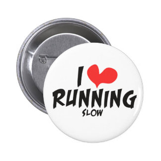 Funny I heart (love) Running SLOW Pin