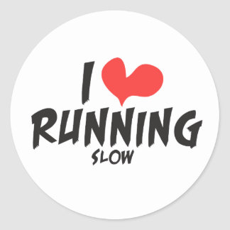 Funny I heart (love) Running SLOW Classic Round Sticker