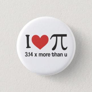 Funny I heart Pi Geek - 3.14 x more than u Button