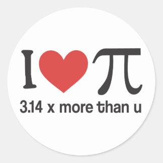 Funny I heart Pi Geek - 3.14 x more than u Classic Round Sticker