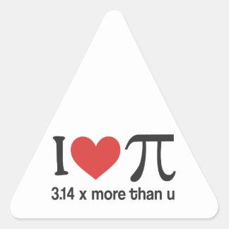 Funny I heart Pi Geek - 3.14 x more than u Triangle Sticker