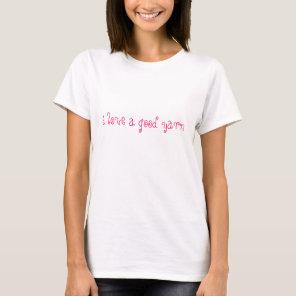 funny 'i love a good yarn' girly pink knitting tee