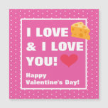 Funny I Love Cheese & I Love You Valentine's Day Magnetic Card