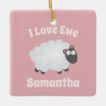 Funny I Love Ewe Cute Fluffy White Sheep Name Pink Ceramic Ornament