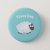 Funny I Love Ewe Cute Fluffy White Sheep Whimsical Button