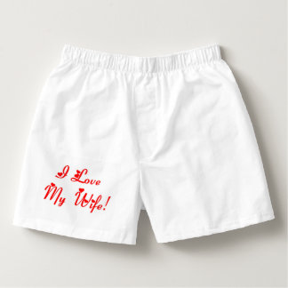 Funny I Love My Wife Boxers