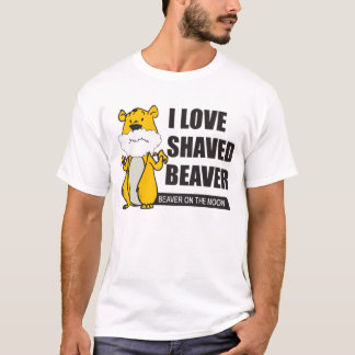 Funny : i love shaved beaver T-Shirt