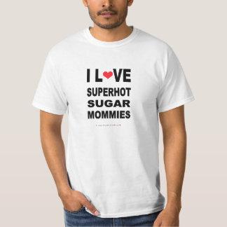 FUNNY I LOVE SUPERHOT SUGAR MOMMIES T-Shirt