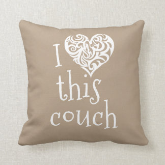Funny I Love This Couch Throw Pillow