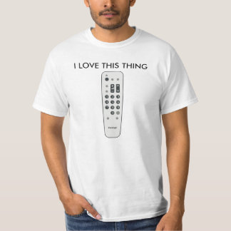 """Funny """"I LOVE THIS THING"""" REMOTE CONTROL T-Shirt"""