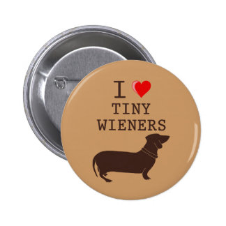 Funny I Love Tiny Wiener Dachshund Button