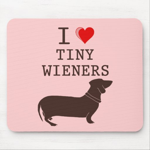 Funny I Love Tiny Wiener Dachshund Mousepads