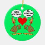 funny I love you Ornaments