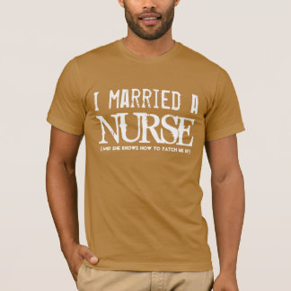 Funny I married a Nurse (or any profession) CAMEL T-Shirt