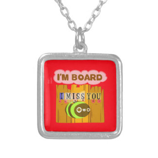 Funny I Miss You I am Bored Silver Plated Necklace