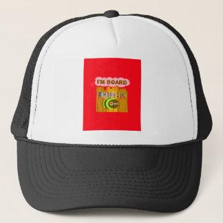 Funny I Miss You I am Bored Trucker Hat