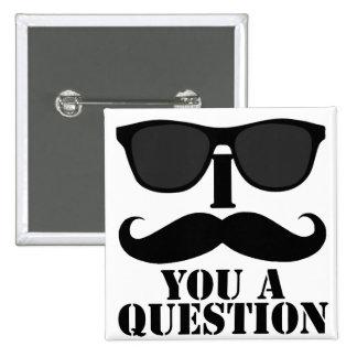 Funny I Moustache You A Question Black Sunglasses Button