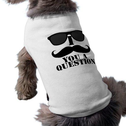 Funny I Moustache You A Question Black Sunglasses Pet Tee
