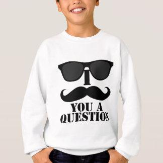 Funny I Moustache You A Question Black Sunglasses Sweatshirt
