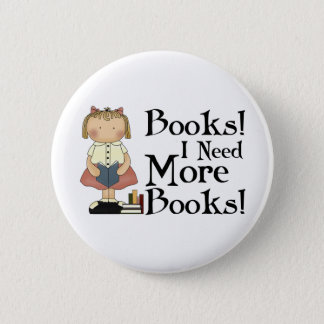 Funny I Need More Books Gift Button