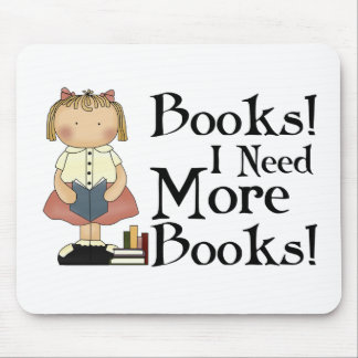 Funny I Need More Books Gift Mouse Pad