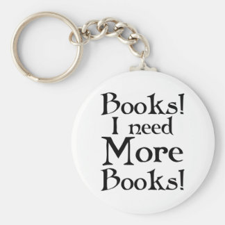 Funny I Need More Books T-shirt Basic Round Button Keychain
