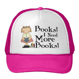 Funny I Need More Books T-shirt Trucker Hat