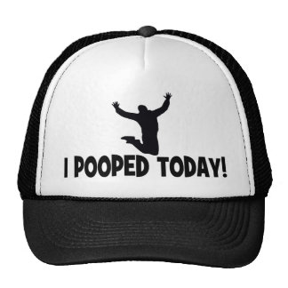Funny I Pooped Today Hats