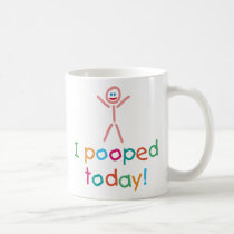 Funny I Pooped Today Mug
