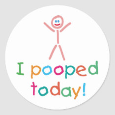Funny I Pooped Today Sticker at Zazzle