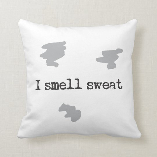 Funny I smell sweat Slogan Throw Pillow